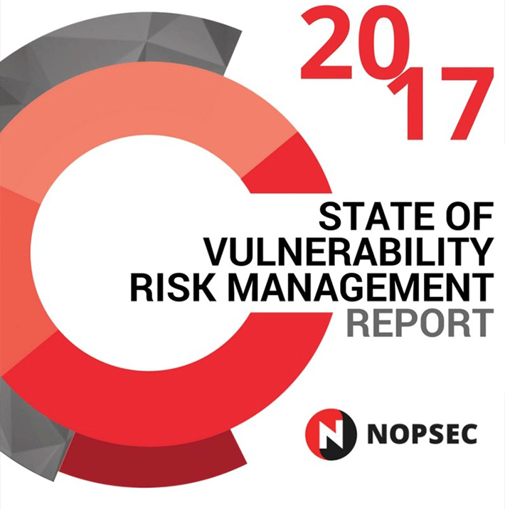 NopSec's 2017 State of Vulnerability Risk Management Report